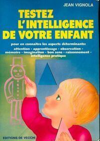 Testez l'intelligence de votre enfant - Jean Vignola - Livre