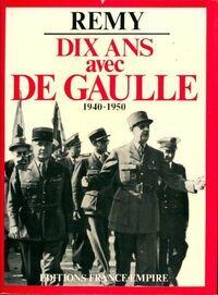 Dix ans avec De Gaulle - Rémy - Livre