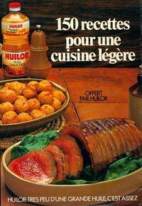 150 recettes pour une cuisine légère - Collectif - Livre