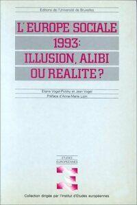 L'Europe sociale 1993 : Illusion, alibi ou réalité ? - Jean Vogel - Livre