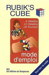 Cube Rubik's cube : Mode d'emploi - André Deledicq - Livre