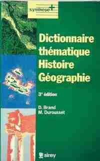 Dictionnaire thématique Histoire Géographie - Denis Brand - Livre