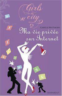 Ma vie privée sur internet - Carole Matthews - Livre