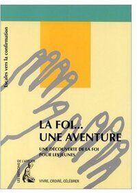 La foi... une aventure - Michel Retailleau - Livre