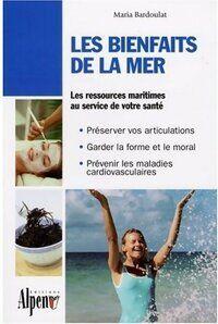Les bienfaits de la mer - Maria Bardoulat - Livre