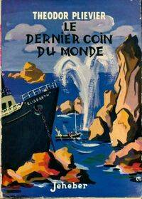 Le dernier coin du monde - Théodor Plievier - Livre
