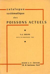 Catalogue systématique des poissons actuels - Yves-Jean Golvan - Livre