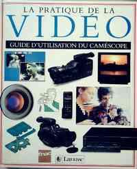 La pratique de la vidéo. Guide d'utilisation du camescope - David Cheshire - Livre