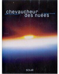 Chevaucheur des nuées - Jean-Pierre Arnould - Livre