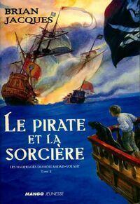 Les naufragés du Hollandais-Volant Tome II : Le pirate et la sorcière - Brian Jacques - Livre