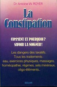 La constipation - Antoine W. Royer - Livre