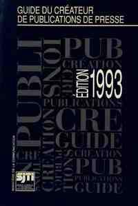 Guide du créateur de publications de presse 1993 - Inconnu - Livre