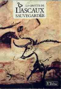 La grotte de Lascaux sauvegardée - Collectif - Livre