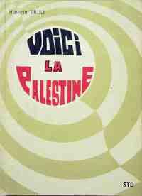 Voici la Palestine - Hussein Triki - Livre