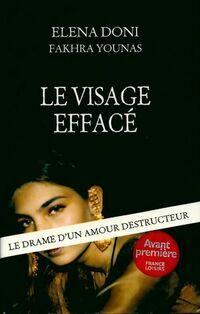 Le visage effacé. Le drame d'un amour destructeur - Fakhra Doni - Livre