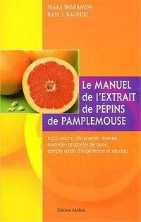 Le manuel de l'extrait de pépins de pamplemousse - Shalila Sharamon - Livre