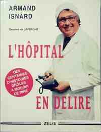 L'hôpital en délire - Armand Isnard - Livre