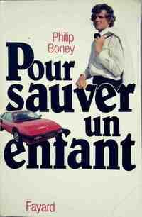 Pour sauver un enfant - Philip Boney - Livre