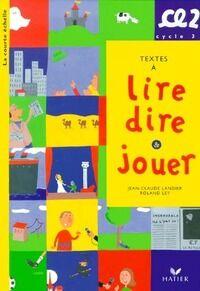 Textes à lire dire et jouer CE2 - Roland Landier - Livre
