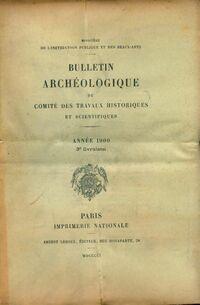 Bulletin archéologique du comité des travaux historiques et scientifiques année 1900 3e livraison - Collectif - Livre