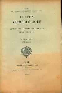Bulletin archéologique du comité des travaux historiques et scientifiques année 1900 2e livraison - Collectif - Livre