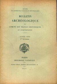 Bulletin archéologique du comité des travaux historiques et scientifiques année 1900 1ère livraison - Collectif - Livre