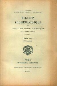 Bulletin archéologique du comité des travaux historiques et scientifiques année 1905 2e livraison - Collectif - Livre