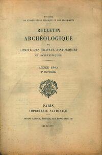 Bulletin archéologique du comité des travaux historiques et scientifiques année 1905 - Collectif - Livre