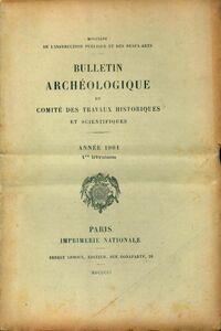 Bulletin archéologique du comité des travaux historiques et scientifiques année 1901 1ère livraison - Collectif - Livre