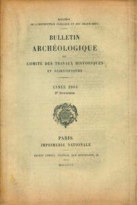 Bulletin archéologique du comité des travaux historiques et scientifiques année 1904 2e livraison - Collectif - Livre