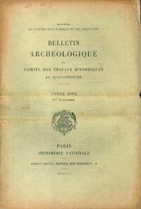 Bulletin archéologique du comité des travaux historiques et scientifiques année 1902 1ère livraison - Collectif - Livre
