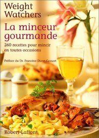 La minceur gourmande. 260 recettes pour mincir - Weight Watchers - Livre