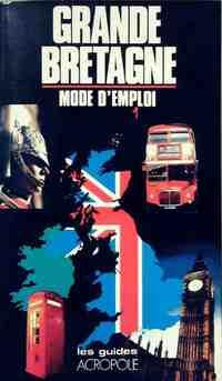 Grande-Bretagne. Mode d'emploi - Jean Hannah - Livre