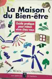 La maison du bien-être. Guide pratique pour mieux vivre chez vous - Natacha Morin - Livre