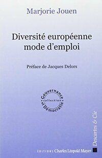 La diversité européenne.Mode d' emploi - Marjorie Jouen - Livre