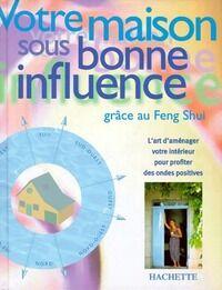 Votre maison sous bonne influence grâce au feng shui - Simon Brown - Livre