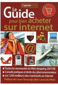 Le guide pour bien acheter sur internet. Toutes les nouveautés du web-shopping 2007/08 - Laura Tenoudji - Livre