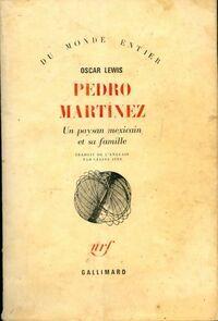 Pedro Martinez. Un paysan mexicain et sa famille - Oscar Lewis - Livre