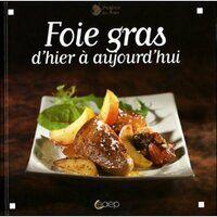 Foie gras d'hier à aujourd'hui - Fabrice Bolard - Livre