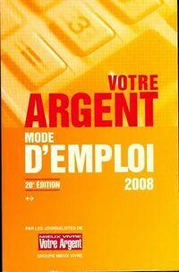 Votre argent mode d'emploi 2008 - Collectif - Livre