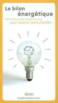Le bilan énergétique. Voici le temps des économies venu pour vous et votre planète ! - Julien Maratier - Livre