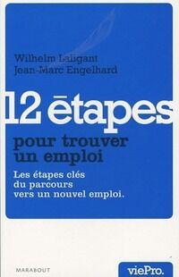 12 étapes pour trouver un emploi - Jean-Marc Engelhard - Livre
