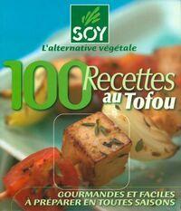 100 recettes au tofou - Collectif - Livre