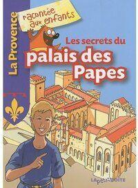Les secrets du palais des papes - Jean-Benoît Durand - Livre