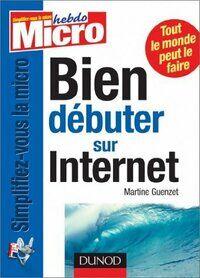 Bien débuter sur internet - Martine Guenzet - Livre