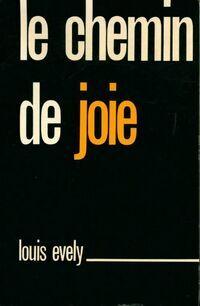 Le chemin de joie - Louis Evely - Livre
