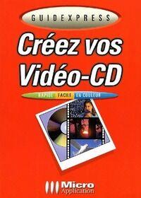 Créez vos vidéo-CD - Collectif - Livre