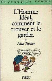 L'homme idéal comment le trouver et le garder - Nita Tucker - Livre