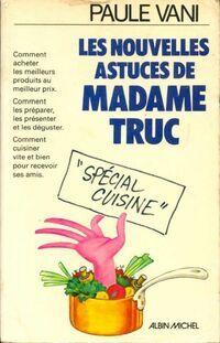 Les nouvelles astuces de madame Truc - Paule Vani - Livre