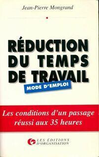 Réduction du temps de travail. Mode d'emploi - Jean-Pierre Mongrand - Livre